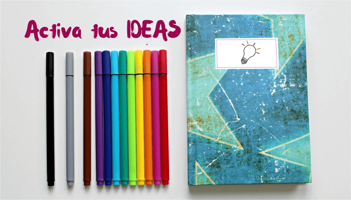Activar tus ideas creativas
